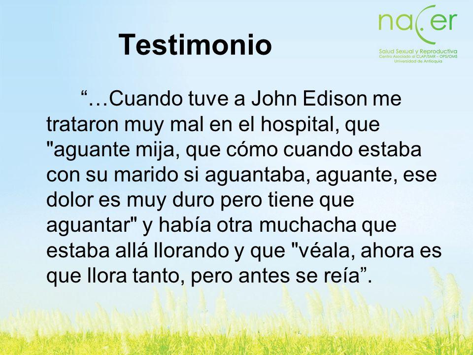 Testimonio …Cuando tuve a John Edison me trataron muy mal en el hospital, que