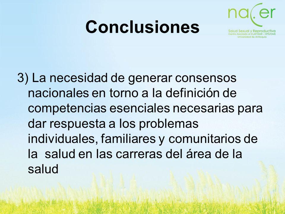 3) La necesidad de generar consensos nacionales en torno a la definición de competencias esenciales necesarias para dar respuesta a los problemas indi
