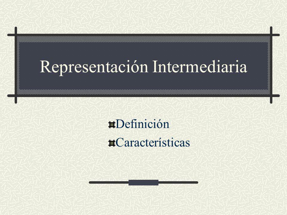 Representación Intermediaria Definición Características