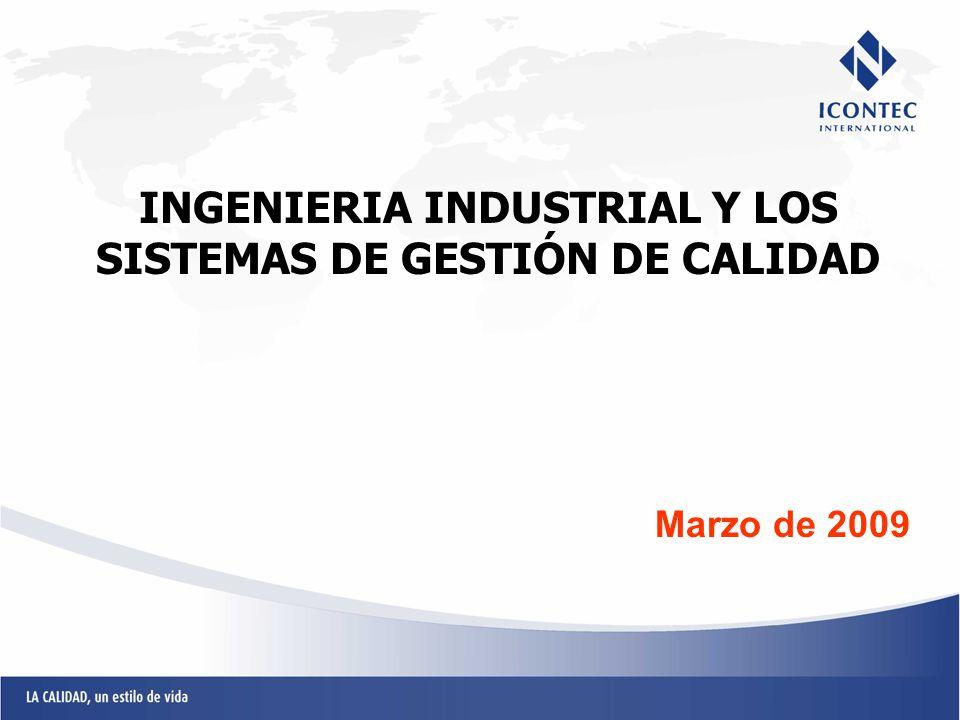 INGENIERIA INDUSTRIAL Y LOS SISTEMAS DE GESTIÓN DE CALIDAD Marzo de 2009