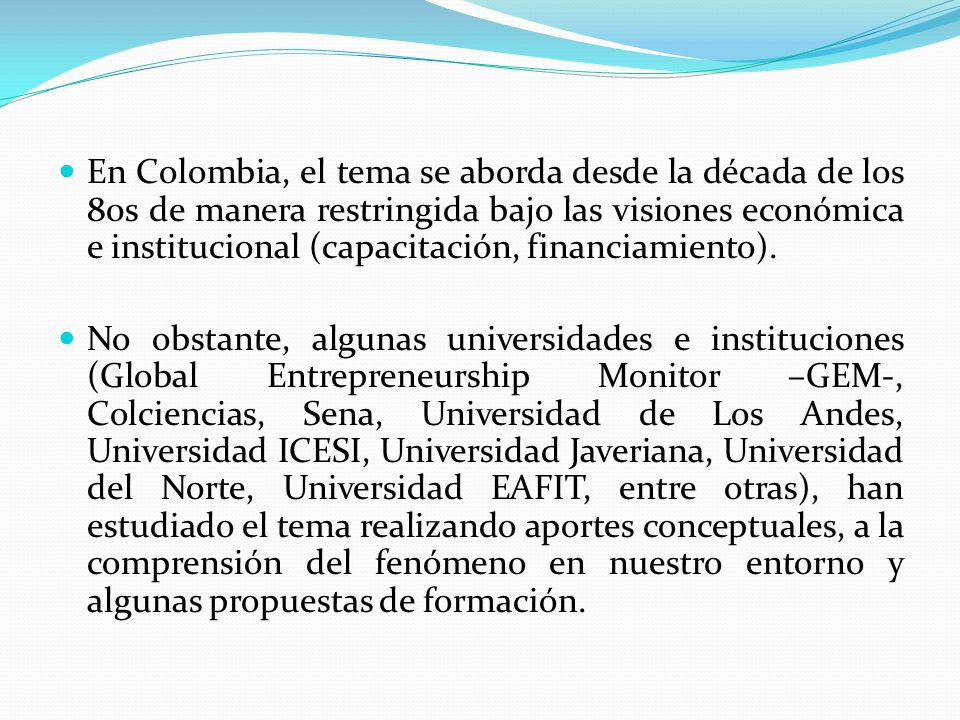 En Colombia, el tema se aborda desde la década de los 80s de manera restringida bajo las visiones económica e institucional (capacitación, financiamie
