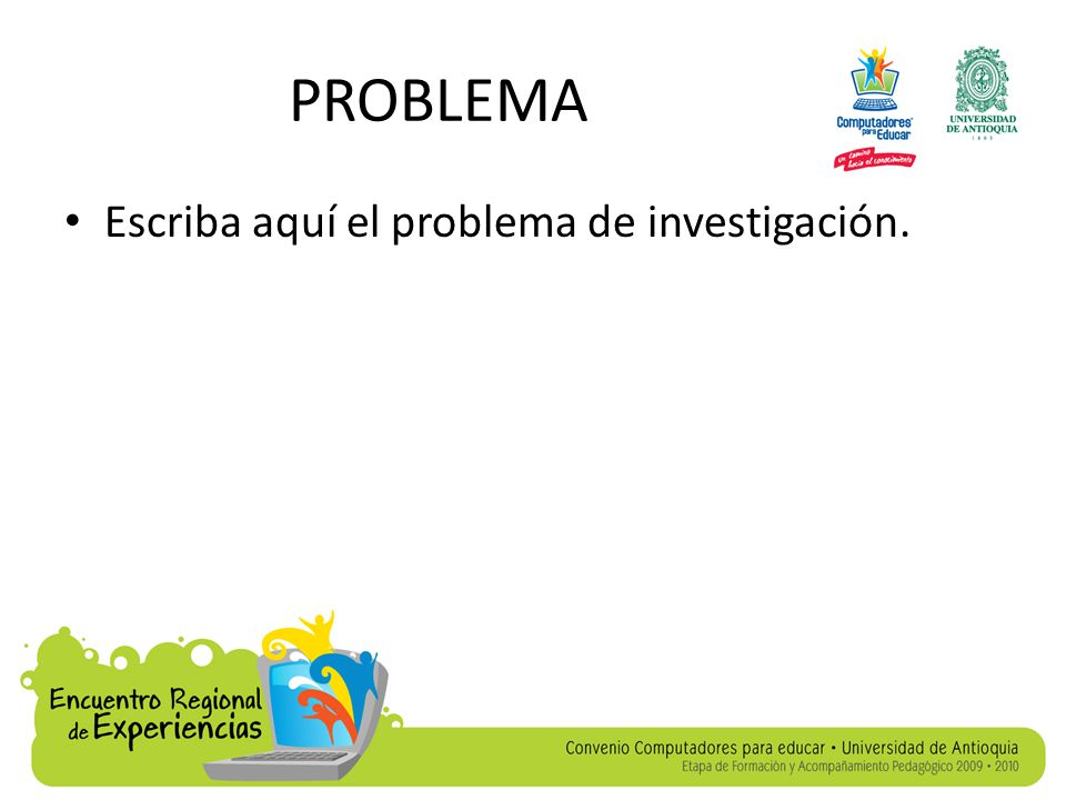 PROBLEMA Escriba aquí el problema de investigación.