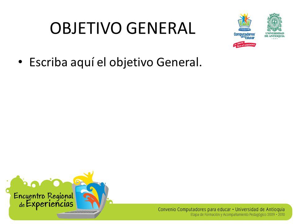 OBJETIVOS ESPECIFICOS Escriba aquí los objetivos específicos.