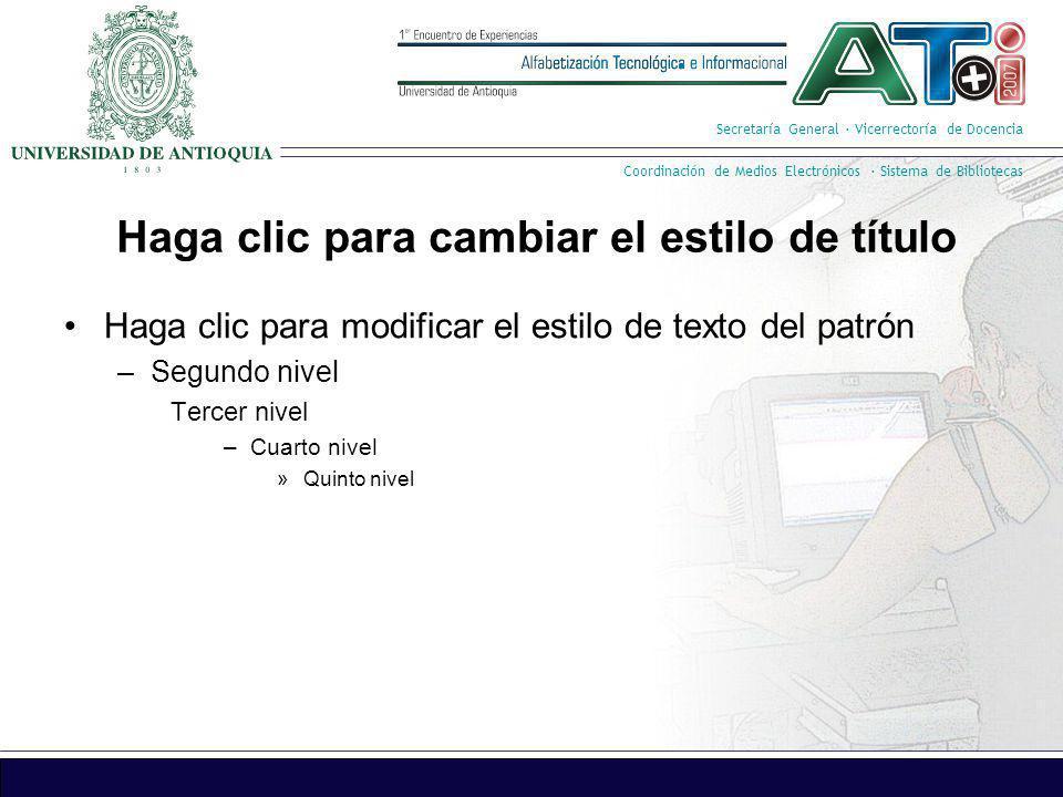 Secretaría General · Vicerrectoría de Docencia Coordinación de Medios Electrónicos · Sistema de Bibliotecas Haga clic para cambiar el estilo de título