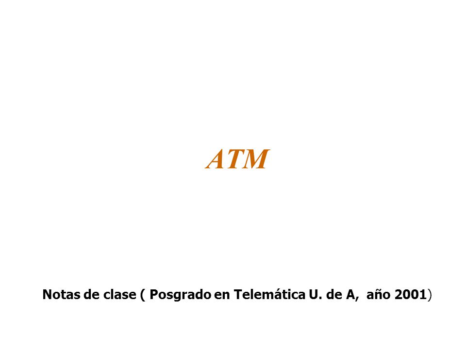 RESEÑA HISTORICA Se origina en la CCITT, hoy la ITU-T, como base de los servicios de B-ISDN o RDSI Banda Ancha (1.988).