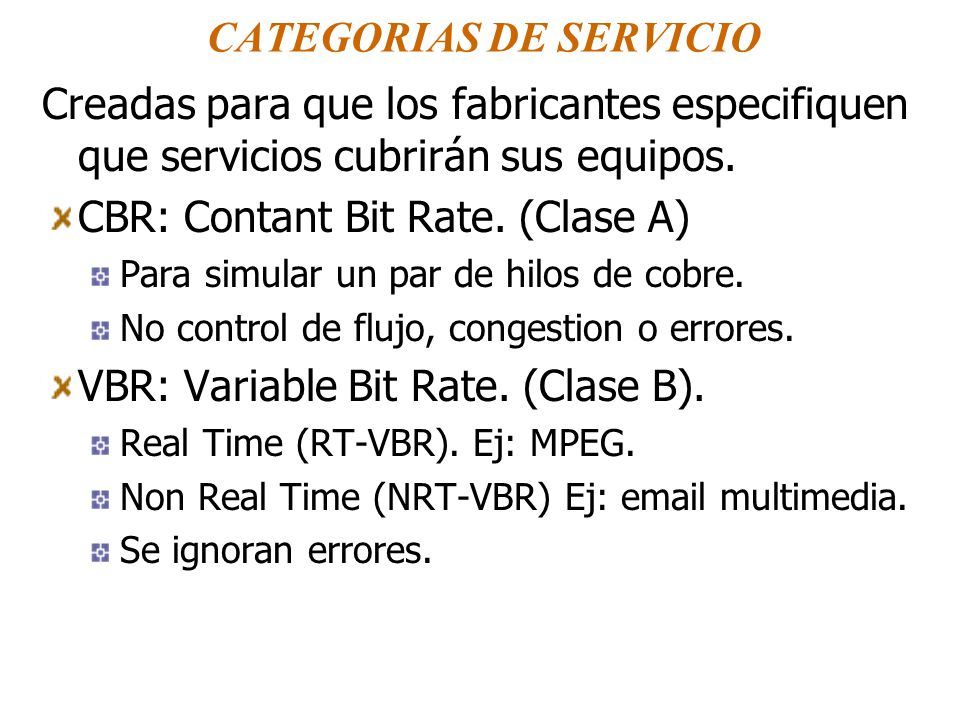 CATEGORIAS DE SERVICIO Creadas para que los fabricantes especifiquen que servicios cubrirán sus equipos.