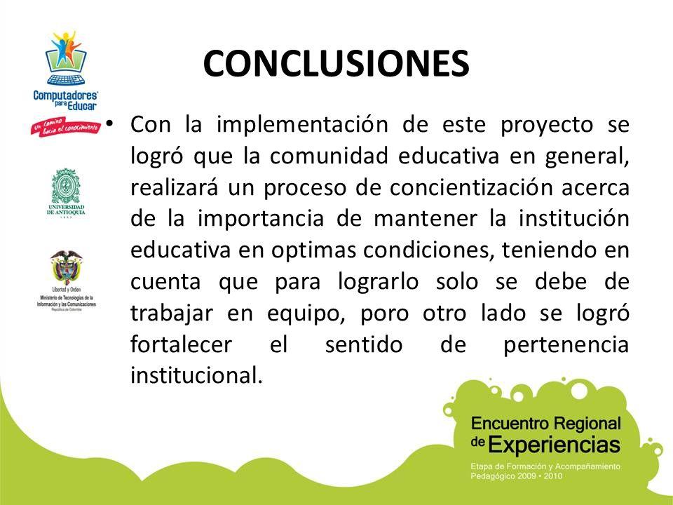Con la implementación de este proyecto se logró que la comunidad educativa en general, realizará un proceso de concientización acerca de la importanci