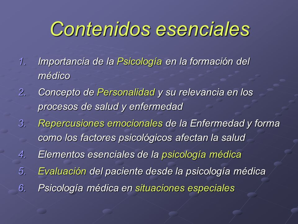 Contenidos esenciales 1.Importancia de la Psicología en la formación del médico 2.Concepto de Personalidad y su relevancia en los procesos de salud y