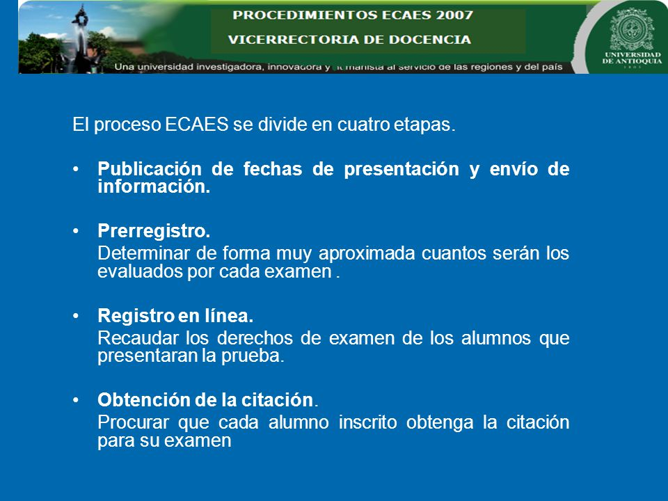El proceso ECAES se divide en cuatro etapas.
