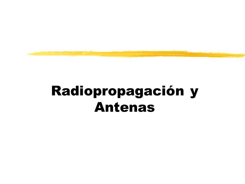 Radiopropagación y Antenas