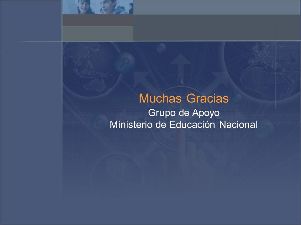 Muchas Gracias Grupo de Apoyo Ministerio de Educación Nacional