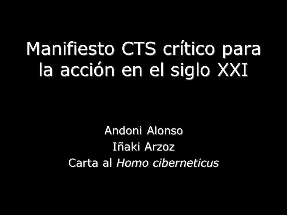 Manifiesto CTS crítico para la acción en el siglo XXI Andoni Alonso Iñaki Arzoz Carta al Homo ciberneticus