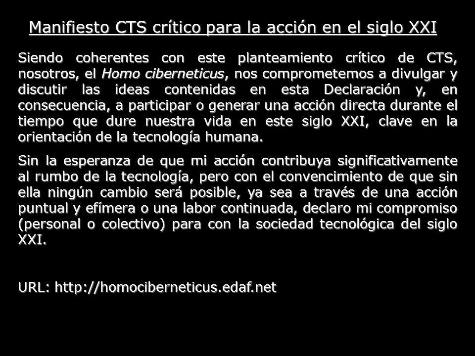 Siendo coherentes con este planteamiento crítico de CTS, nosotros, el Homo ciberneticus, nos comprometemos a divulgar y discutir las ideas contenidas