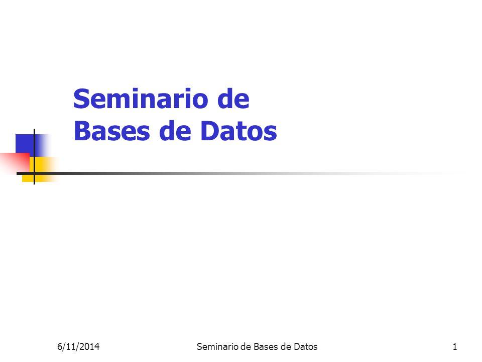 6/11/2014Seminario de Bases de Datos1