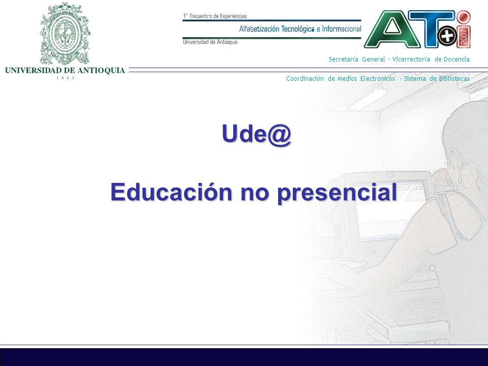 Secretaría General · Vicerrectoría de Docencia Coordinación de Medios Electrónicos · Sistema de Bibliotecas Ude@ Educación no presencial