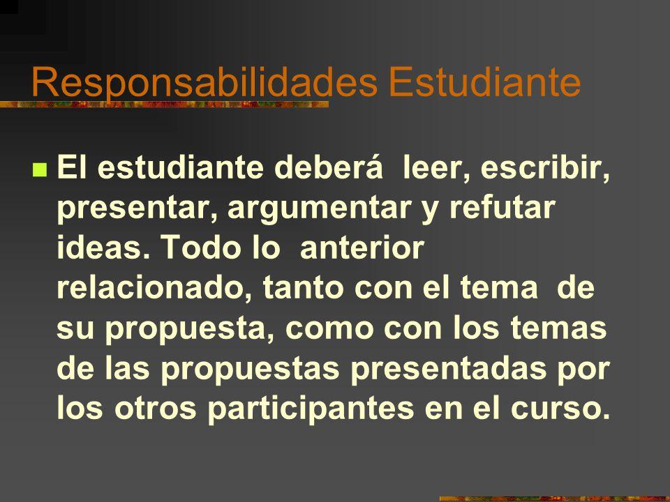 Responsabilidades Director El director será el guía en la formulación del problema, los objetivos y el alcance del proyecto.