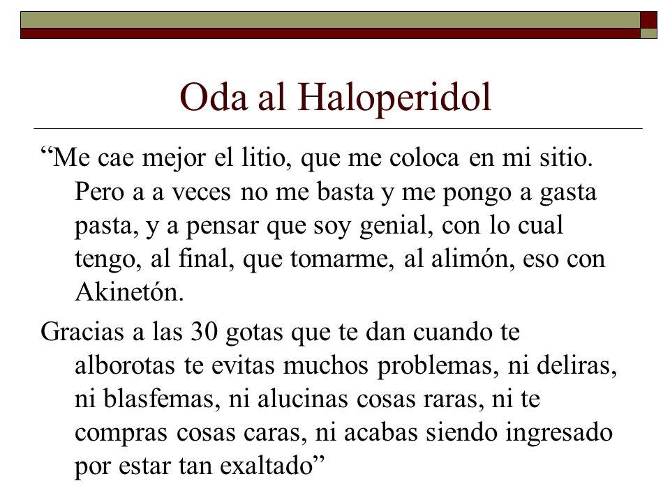 Oda al Haloperidol Me cae mejor el litio, que me coloca en mi sitio.
