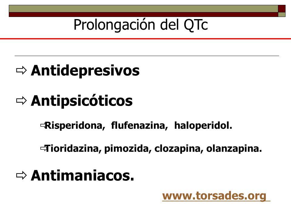 Antidepresivos Antipsicóticos Risperidona, flufenazina, haloperidol.