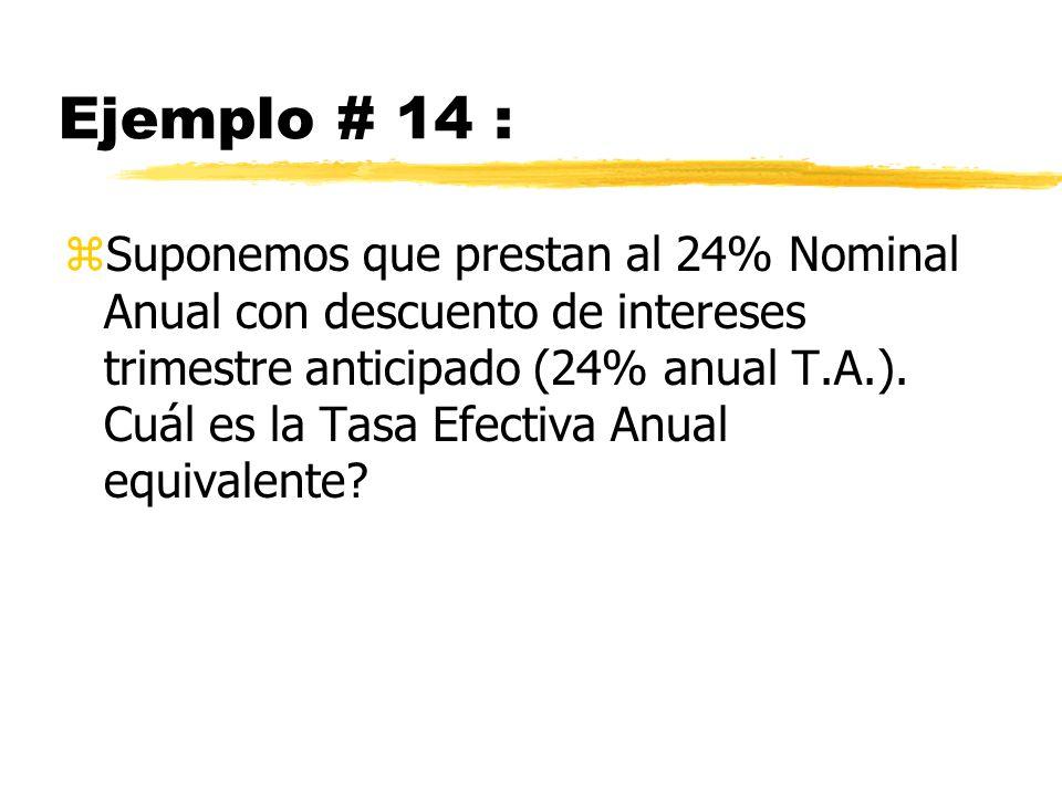 zSuponemos que prestan al 24% Nominal Anual con descuento de intereses trimestre anticipado (24% anual T.A.). Cuál es la Tasa Efectiva Anual equivalen