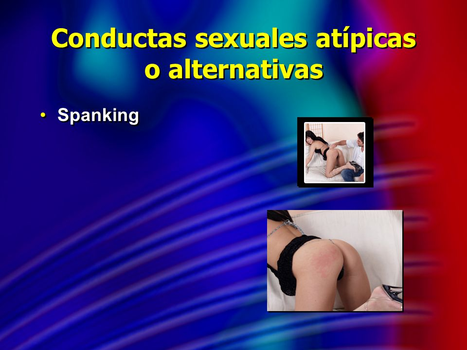 Conductas sexuales atípicas o alternativas Spanking