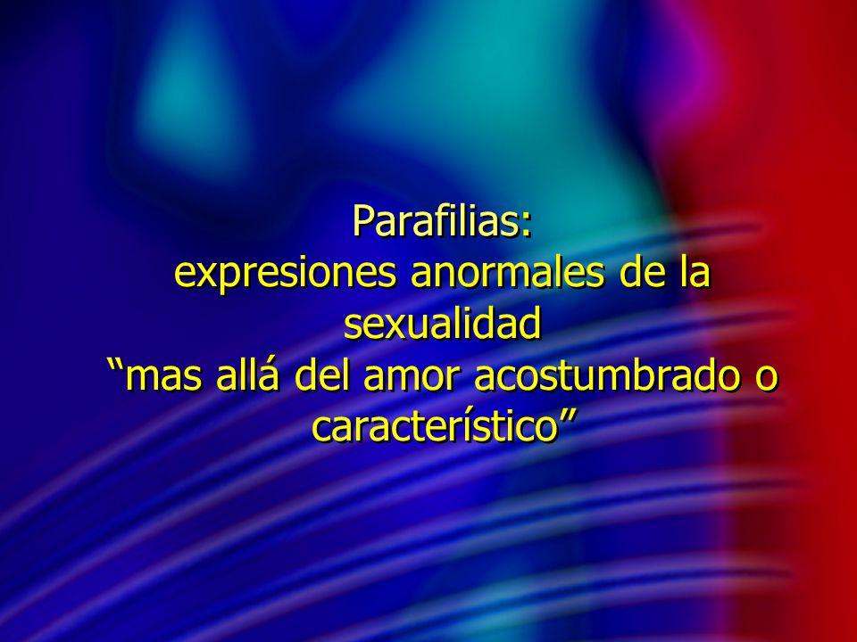 Sadismo sexual El individuo ha actuado estas pulsiones sexuales con otra persona en contra de su voluntad, o bien los impulsos o las fantasías sexuales provocan malestar significativo o problemas de relación