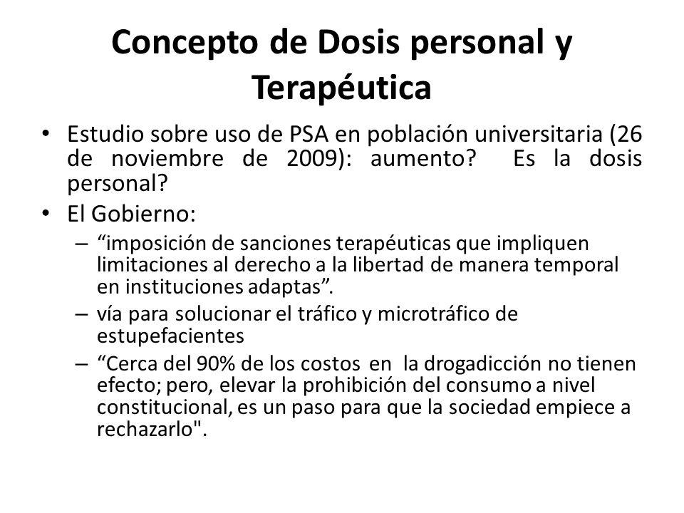 Concepto de Dosis personal y Terapéutica Estudio sobre uso de PSA en población universitaria (26 de noviembre de 2009): aumento? Es la dosis personal?