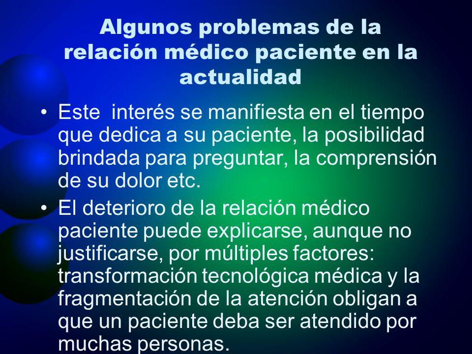 Algunos problemas de la relación médico paciente en la actualidad Este interés se manifiesta en el tiempo que dedica a su paciente, la posibilidad bri