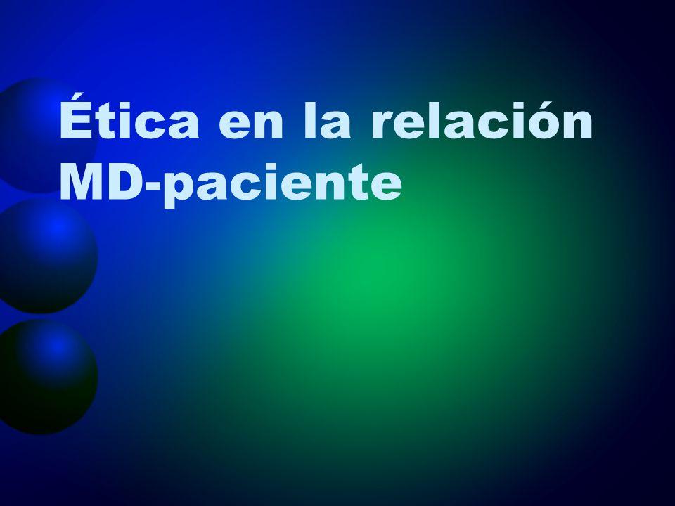 Ética en la relación MD-paciente
