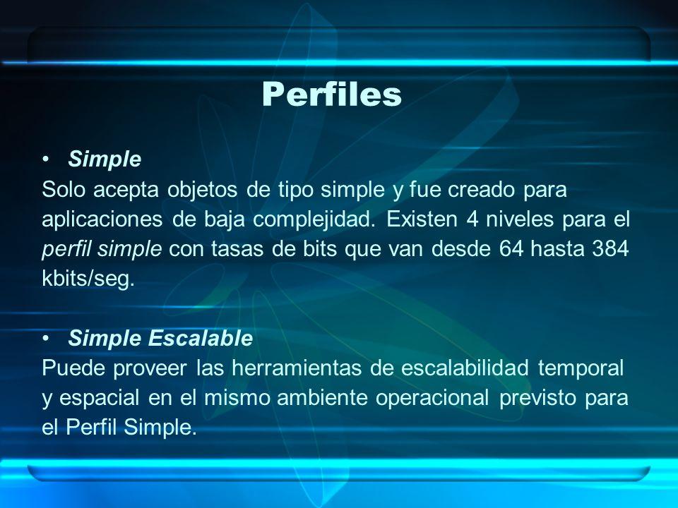 Simple Solo acepta objetos de tipo simple y fue creado para aplicaciones de baja complejidad. Existen 4 niveles para el perfil simple con tasas de bit