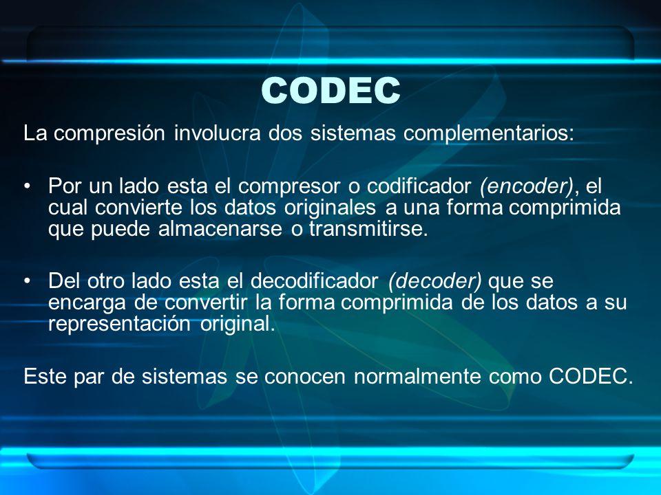 CODEC La compresión involucra dos sistemas complementarios: Por un lado esta el compresor o codificador (encoder), el cual convierte los datos origina