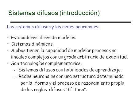 Los sistemas difusos y las redes neuronales: Estimadores libres de modelos.