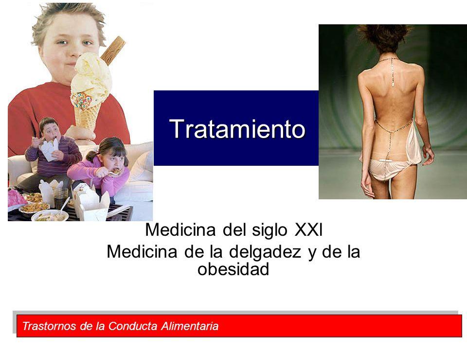 Tratamiento Medicina del siglo XXl Medicina de la delgadez y de la obesidad