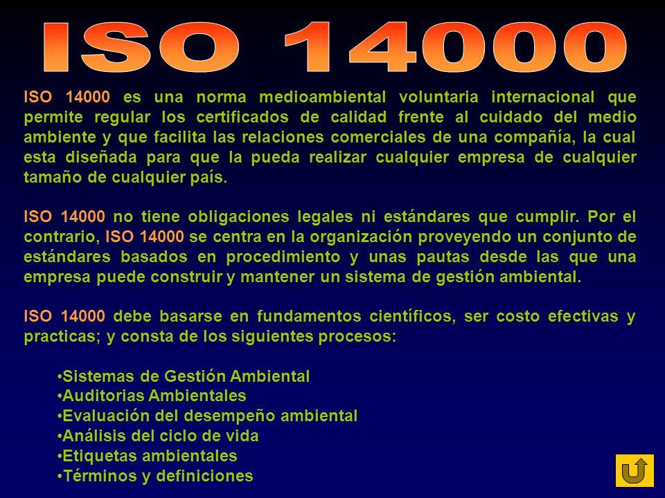 ISO 14000 es una norma medioambiental voluntaria internacional que permite regular los certificados de calidad frente al cuidado del medio ambiente y