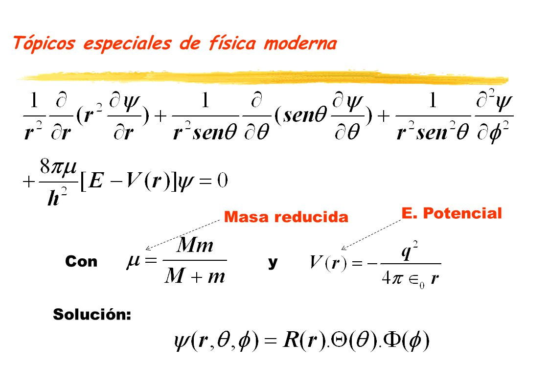 Tópicos especiales de física moderna Cony Solución: Masa reducida E. Potencial