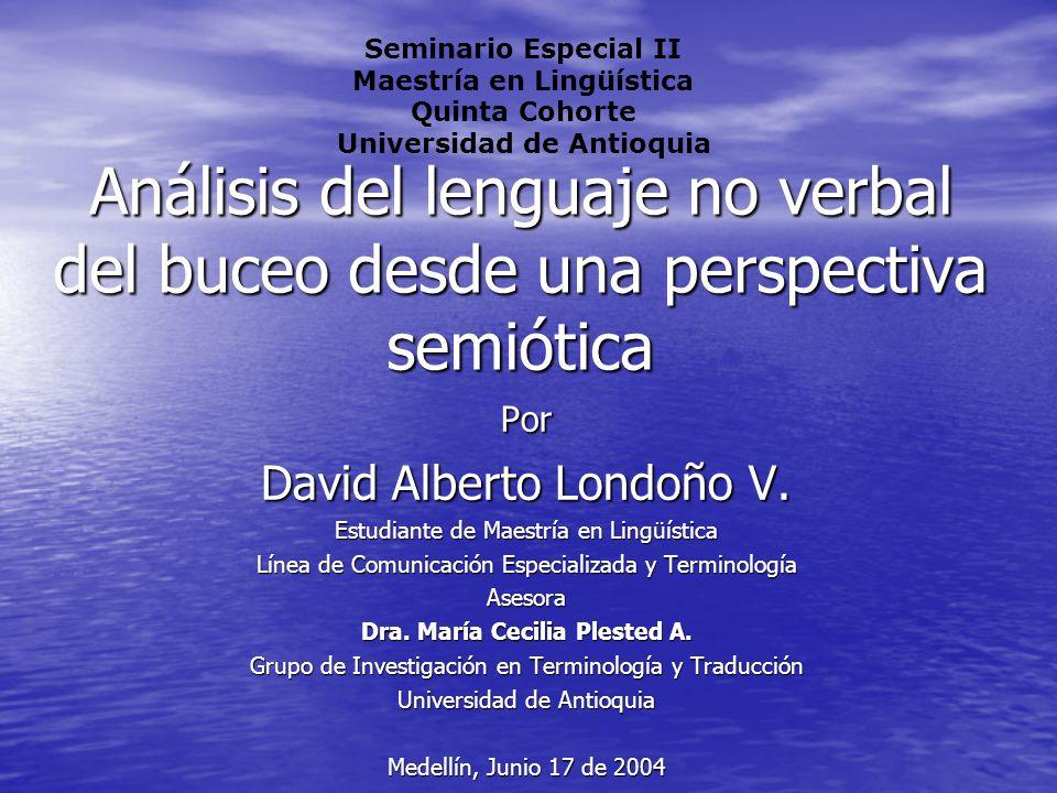 Análisis del lenguaje no verbal del buceo desde una perspectiva semiótica Por David Alberto Londoño V.