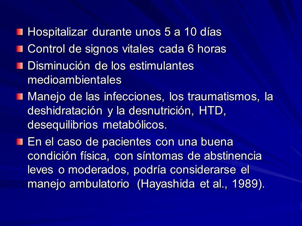 Hospitalizar durante unos 5 a 10 días Control de signos vitales cada 6 horas Disminución de los estimulantes medioambientales Manejo de las infecciones, los traumatismos, la deshidratación y la desnutrición, HTD, desequilibrios metabólicos.