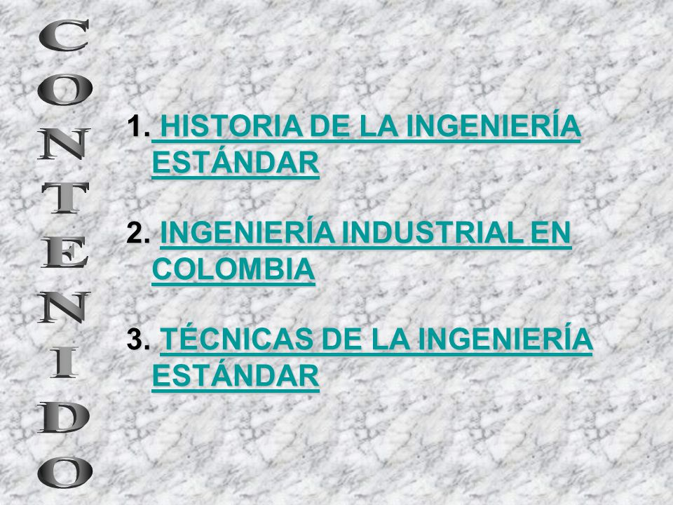 1. HISTORIA DE LA INGENIERÍA ESTÁNDAR HISTORIA DE LA INGENIERÍA ESTÁNDAR HISTORIA DE LA INGENIERÍA ESTÁNDAR 2. INGENIERÍA INDUSTRIAL EN COLOMBIA INGEN