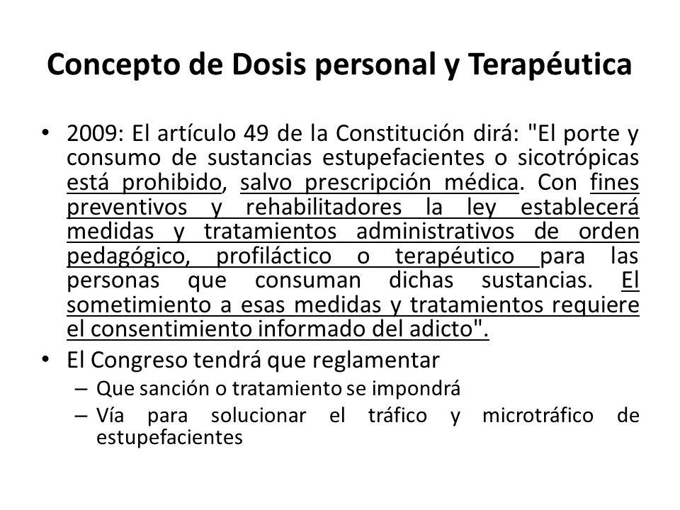 Concepto de Dosis personal y Terapéutica 2009: El artículo 49 de la Constitución dirá: