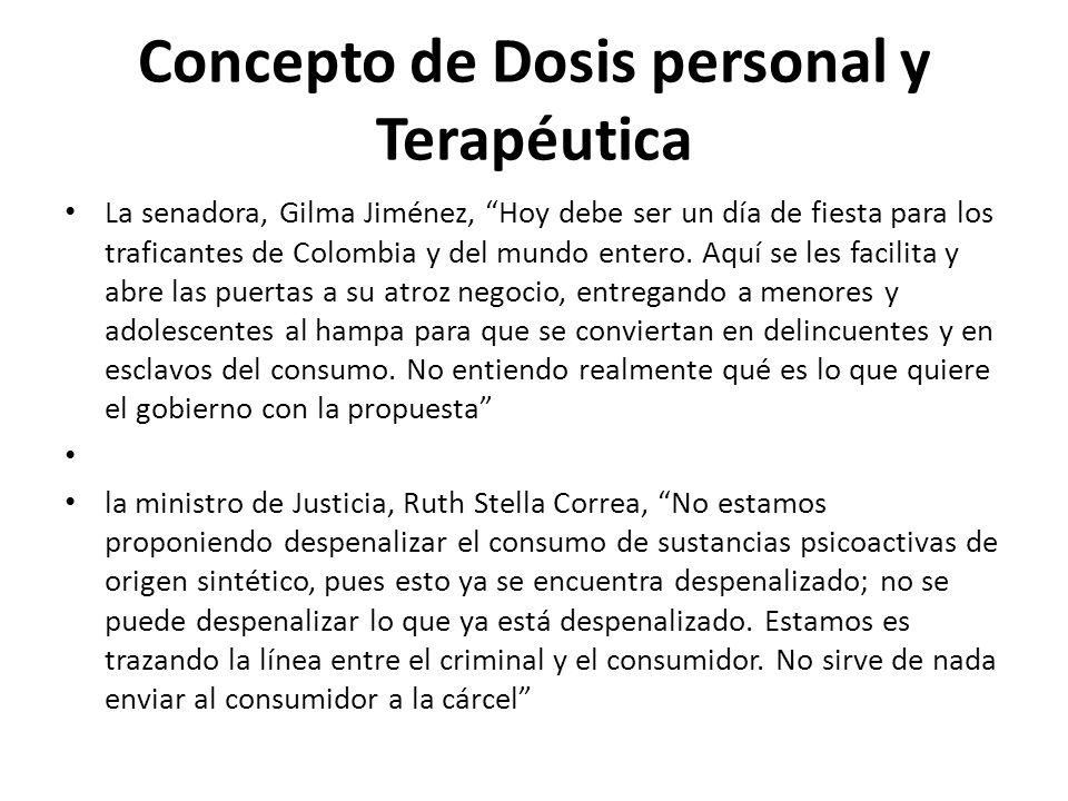 Concepto de Dosis personal y Terapéutica La senadora, Gilma Jiménez, Hoy debe ser un día de fiesta para los traficantes de Colombia y del mundo entero