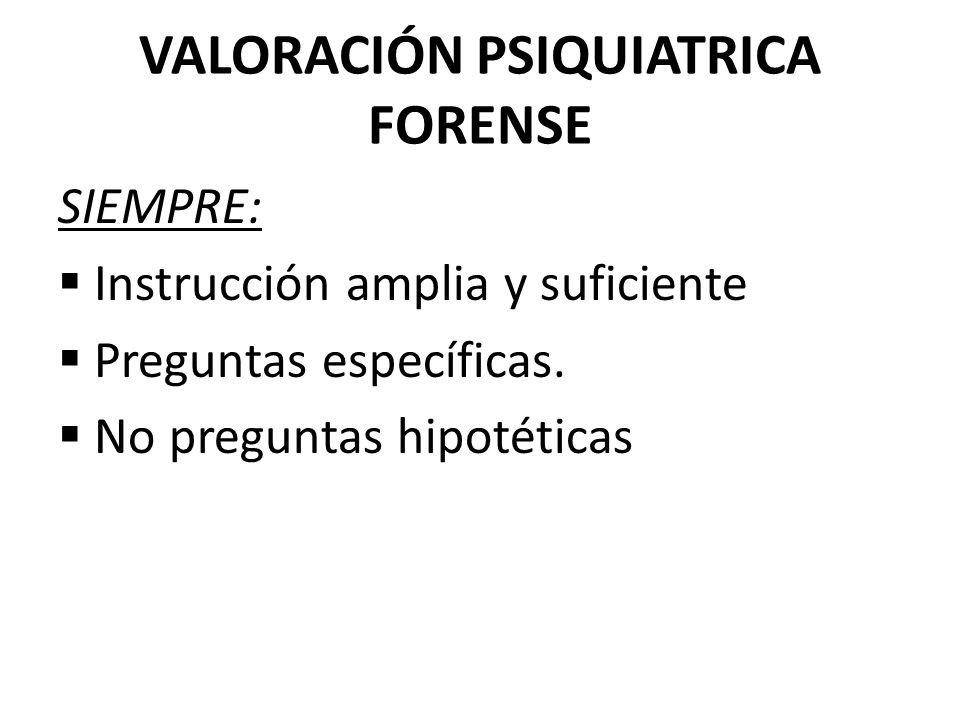 VALORACIÓN PSIQUIATRICA FORENSE PROTOCOLO Motivo de la peritación Técnica empleada Identificación Antecedentes familiares Antecedentes personales generales