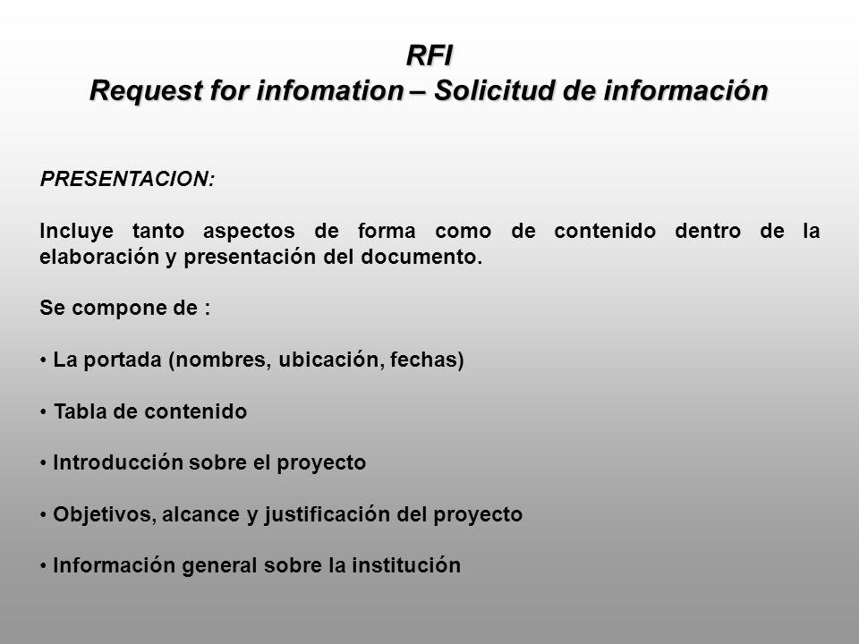 RFI Request for infomation – Solicitud de información PRESENTACION: Incluye tanto aspectos de forma como de contenido dentro de la elaboración y presentación del documento.