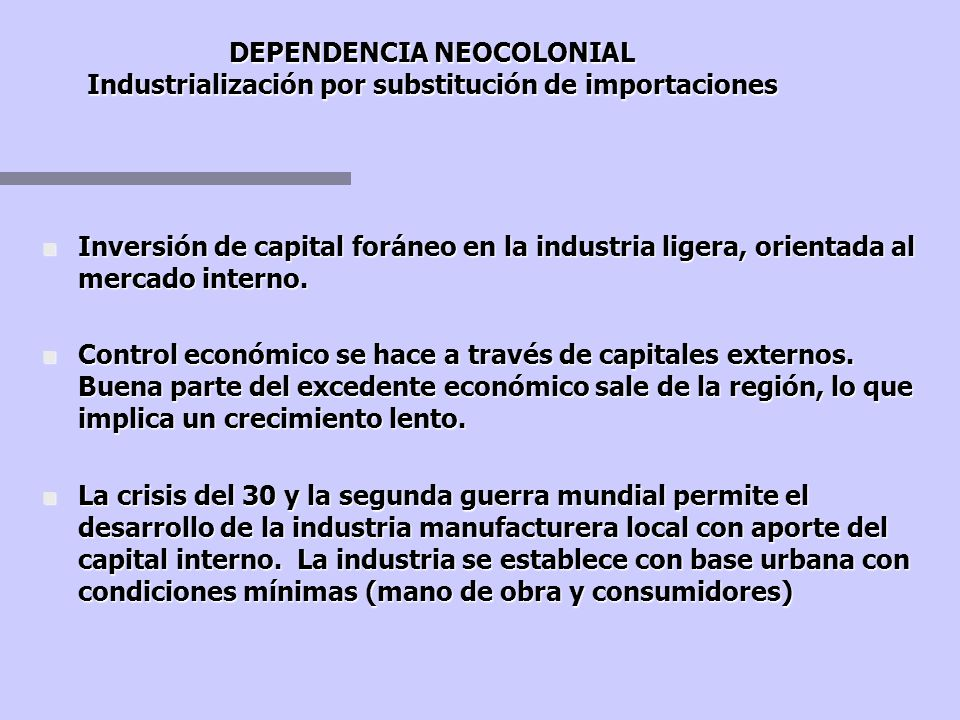 Formas de dependencia... DEPENDENCIA COMERCIAL n Independencia política? n Articulación desfavorable en la nueva estructura de la división internacion