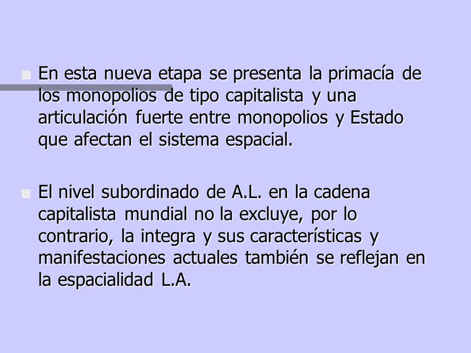 América latina n Ocupa un lugar subordinado en la cadena capitalista mundial. Las relaciones de dependencia se constituyen en una realidad de las cond