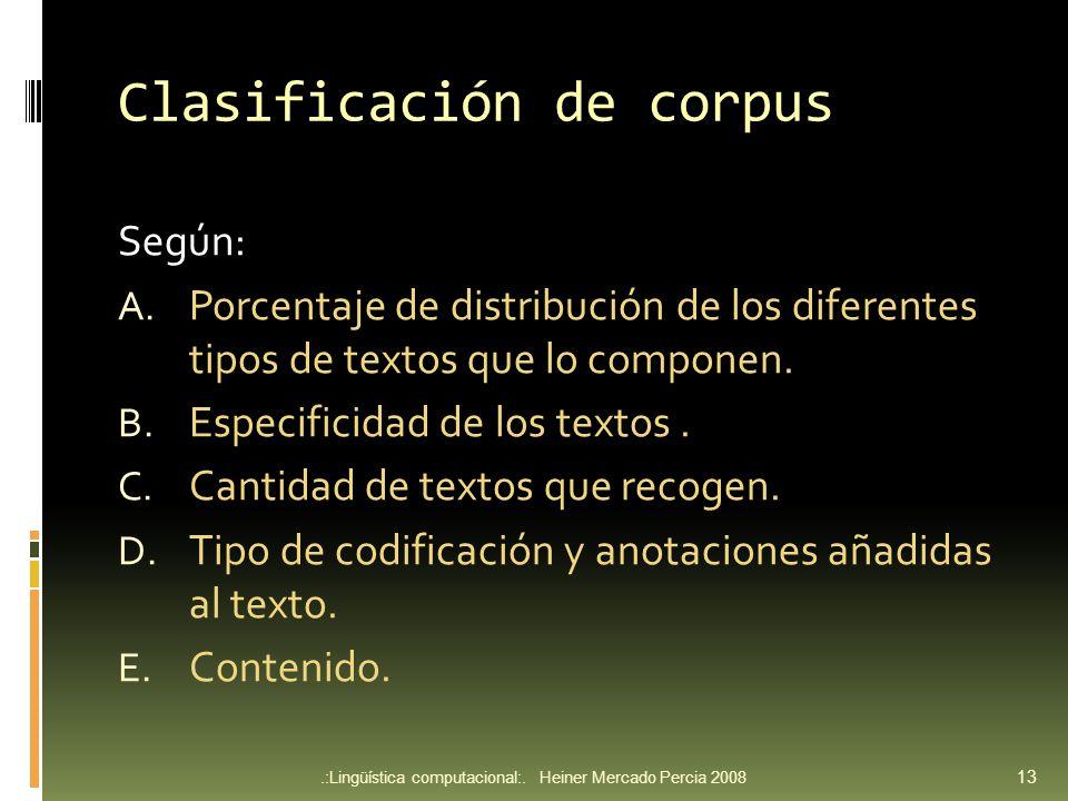 Clasificación de corpus Según: A.