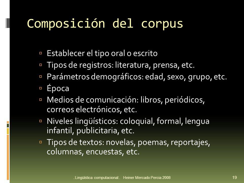 Composición del corpus Establecer el tipo oral o escrito Tipos de registros: literatura, prensa, etc.