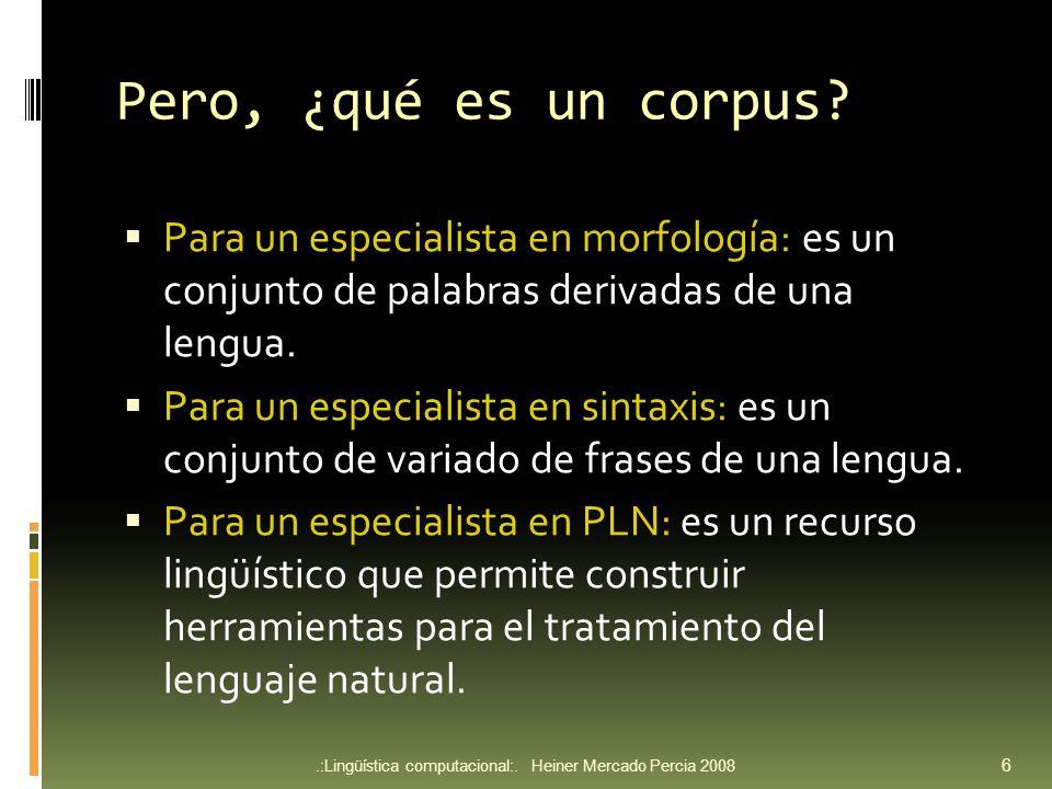 Procesamiento de corpus Se deben tener en cuenta estándares de codificación como TEI.