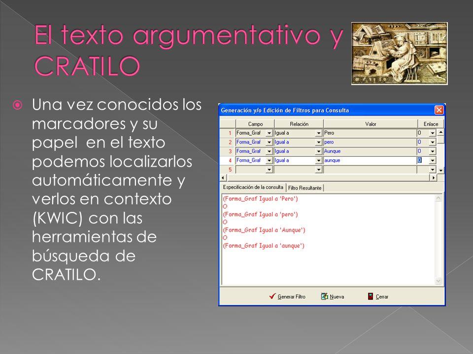 Una vez conocidos los marcadores y su papel en el texto podemos localizarlos automáticamente y verlos en contexto (KWIC) con las herramientas de búsqueda de CRATILO.