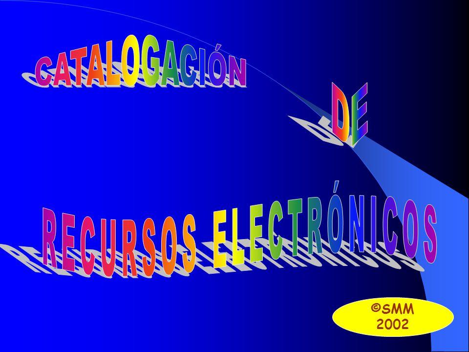DOCUMENTOS ELECTRÓNICOS Accesibles en línea (RTC, Internet) Documentos electrónicos tangibles (disquetes, CD-ROM,...) PARA SU CATALOGACIÓN : Cap.