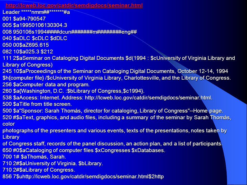 http://lcweb.loc.gov/catdir/semdigdocs/seminar.html Leader *****nmm##*******#a 001 $a94-790547 005 $a19950106130304.3 008 950106s1994####dcun#######m#