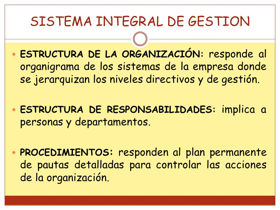 ESTRUCTURA DE LA ORGANIZACIÓN: responde al organigrama de los sistemas de la empresa donde se jerarquizan los niveles directivos y de gestión.